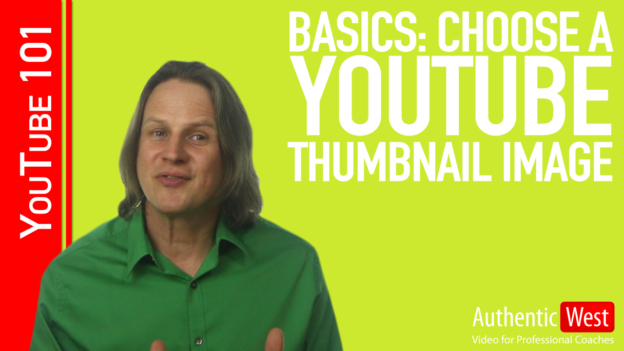 Basics: How to Choose a YouTube Thumbnail Image
