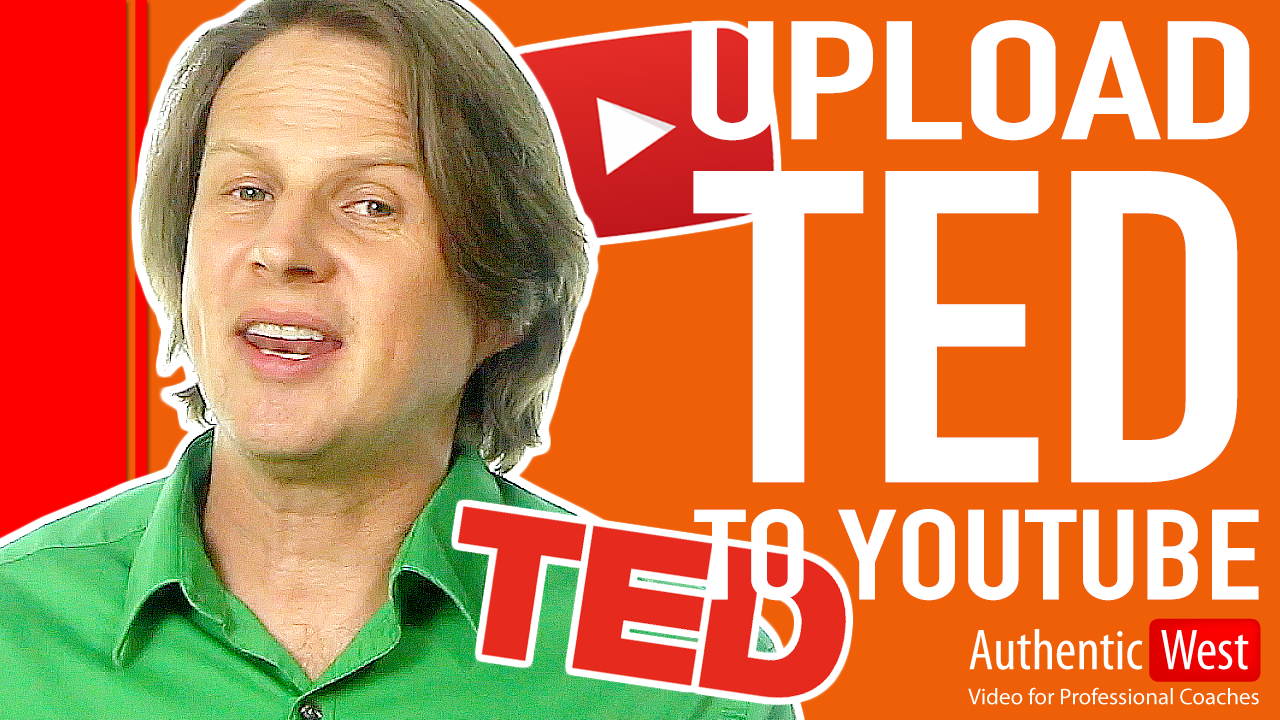 Upload TED talk to YouTube