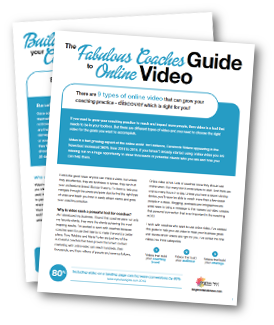 Get your copy of The Fabulous Coaches' Guide to Online Video