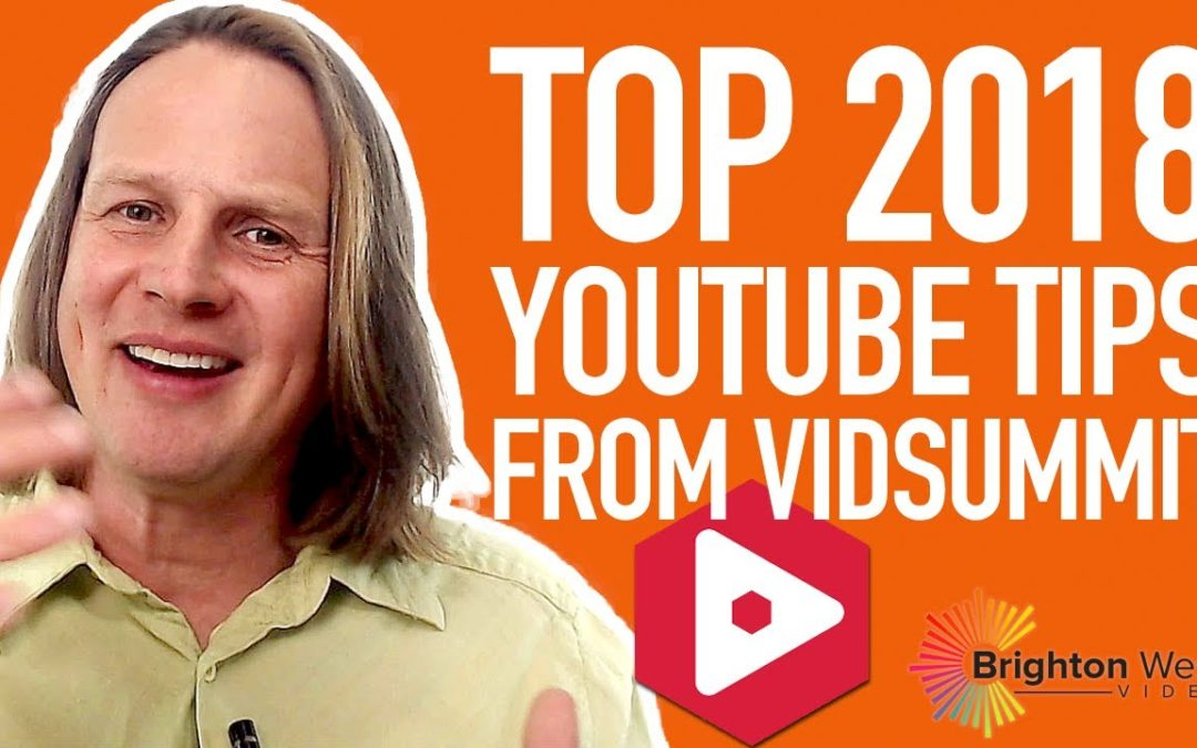 Top 15 VidSummit 2018 Tips Professional Coaches Can Use to Grow on YouTube
