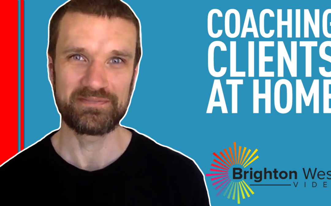 Coaching Clients who are working from home